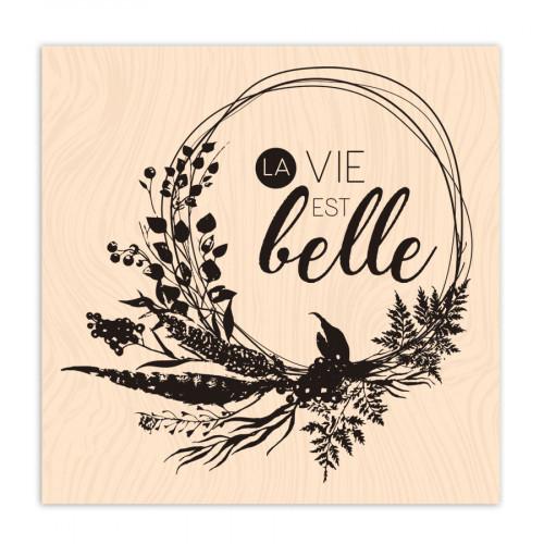 Tampon bois La vie est belle - 10 x 10 cm