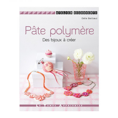 Livre - Pâte polymère - Des bijoux à créer
