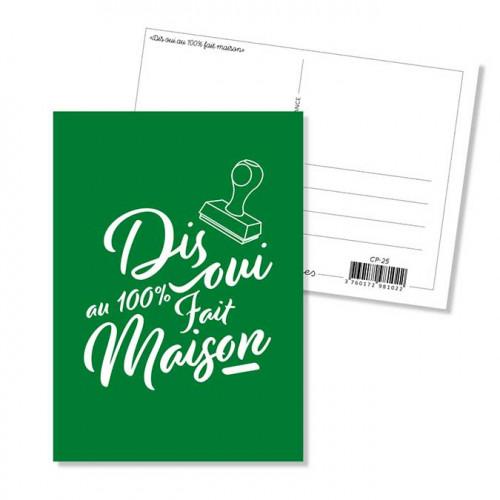 Carte postale - Dis oui au 100% fait maison