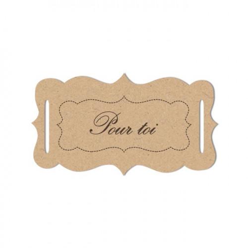 Sujet en bois médium - Etiquette pour toi - 5,5 x 3,1 cm
