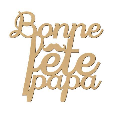 Mot en bois médium - Bonne fête papa - 7 x 7 cm